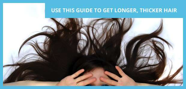 Guide to Longer Thicker Hair