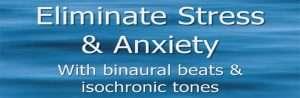 Eliminate anxiety binaural beats