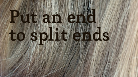 Put an end to split ends
