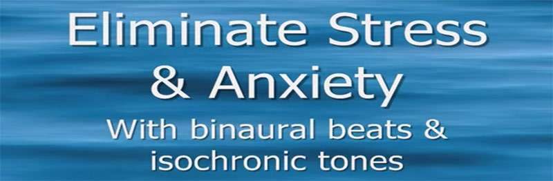 Eliminate anxiety binaural beats