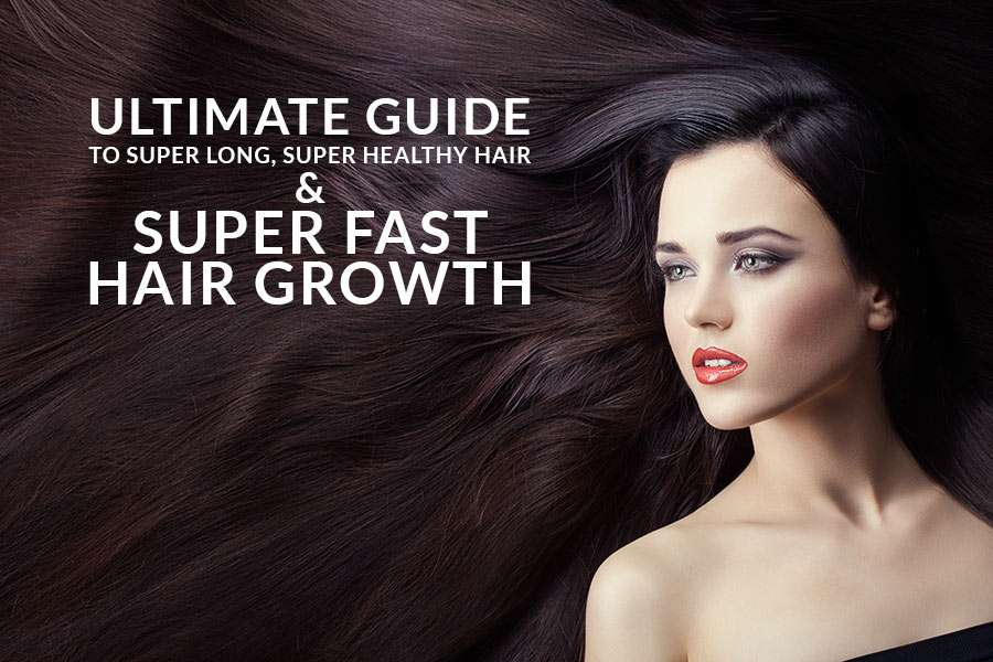Superfast hair growth guide